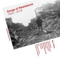 Songs of Resistance 1942-2018 - (CD - VÖ: 14.09.2018)