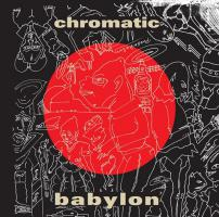Chromatic Babylon - (LP, 180g)