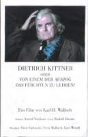 Dietrich Kittner oder Von einem, der auszog, das Fürchten zu lehren (Video)