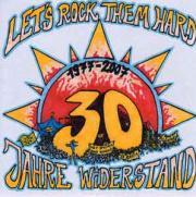Let`s Rock Them Hard - 1977 - 2007 - 30 Jahre Widerstand