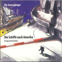 Die Schiffe nach Amerika (Emigrantenlieder)  - (CD)