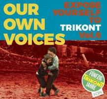 Our Own Voices 6-Expose Yourself To Trikont (3-fach CD)