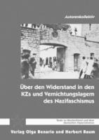 ber den Widerstand in den KZs und Vernichtungslagern des Nazifaschismus (Buch - 210 Seiten)