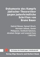 Dokumente des Kampfs jüdischer Theoretiker gegen judenfeindliche Schriften von Bruno Bauer