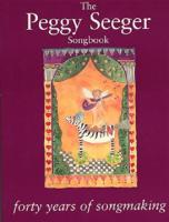 The Peggy Seeger Songbook - Forty Years Of Songmaking  - (Liederbuch)