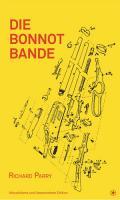 Die Bonnot Bande - (Buch - 260 Seiten - Aktualisierte und überarbeitete Edition)