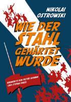 Wie der Stahl gehärtet wurde - (Buch, 560 Seiten)