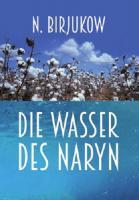 Die Wasser des Naryn - (Buch, 880 Seiten)