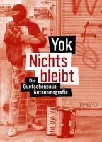 Nichts bleibt - Die Quetschenpaua-Autonomografie - (Buch)
