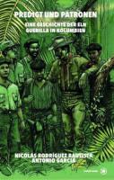 Predigt und Patronen - Eine Geschichte der ELN Guerilla in Kolumbien - (Buch, 14 x 22 cm, Klappenbroschur, 220 Seiten)